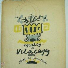 Libros antiguos: ESCRITS DE VILACASAS PRÒLEG JOAN OLIVER DEDICAT AUTOR BIBLIOFILIA 1954 ED.ALBOR SABADELL 1920. Lote 53949537