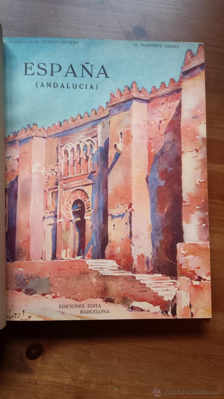 1930 G. MARTÍNEZ SIERRA, ESPAÑA (ANDALUCÍA) ACUARELAS DE MARIUS HUBERT-ROBERT, EDICIONES EDITA (Libros Antiguos, Raros y Curiosos - Bellas artes, ocio y coleccion - Pintura)