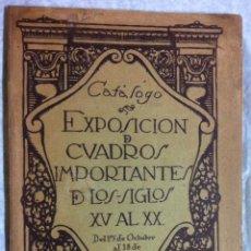 Libros antiguos: EXPOSICIÓN DE CUADROS IMPORTANTES DE LOS SIGLOS XV AL XX. 1916. Lote 54770166