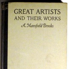 Libros antiguos: MANSFIELD, ALFRED - GREAT ARTISTS AND THEIR WORKS BY GREAT AUTHORS - BOSTON 1919. Lote 55703821