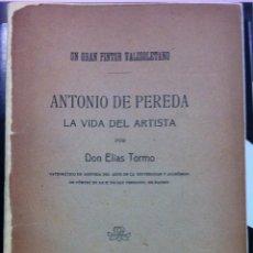 Libros antiguos: ELÍAS TORMO. UN GRAN PINTOR VALISOLETANO: ANTONIO DE PEREDA. LA VIDA DEL ARTISTA. 1916. Lote 55996562