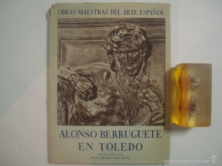 JUAN ANTONIO GAYA. ALONSO BERRUGUETE EN TOLEDO. 1944. FOLIO. MUY ILUSTRADO. (Libros Antiguos, Raros y Curiosos - Bellas artes, ocio y coleccion - Pintura)
