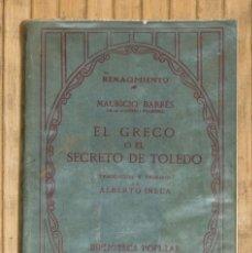 Libros antiguos: EL GRECO O EL SECRETO DE TOLEDO. BIBLIOTECA POPULAR. MAURICE BARRES. 1914.. Lote 56044577