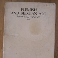 Libros antiguos: CATALOGO ARTE FLAMENCA Y BELGA 1927 (EDICION LIMITADA) - FLEMISH AND BELGIAN ART, MEMORIAL VOLUME. Lote 56096362