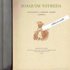Libros antiguos: JOAQUIM VAYREDA - RAFAEL BENET - ANTECEDENTS, L'AMBIENT, L'HOME, L'ARTISTA - 1922. Lote 56594240