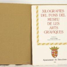 Libros antiguos: 7485 - XILOGRAFIES DEL FONS DEL MUSEU DE LES ARTS GRÀFIQUES. PILAR VÉLEZ. 1989.. Lote 56604942