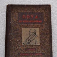 Libros antiguos: GOYA, SU VIDA - SUS OBRAS. JOAQUIN PLA CARGOL. 5ª EDICION. DALMAU CARLES, PLA. S.A. MCMXL. Lote 56752472