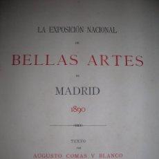 Libros antiguos: AUGUSTO COMAS Y BLANCO.LA EXPOSICIÓN NACIONAL DE BELLAS ARTES DE MADRID.1890.FOTOTIPIAS DE J.LAURENT. Lote 56924035