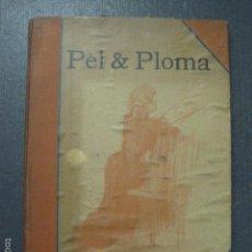 Libros antiguos: PEL I PLOMA- PRIMER ANY - 52 PRIMERS NUMEROS- RAMON CASAS -ORIGINAL 1899-1900 -VER FOTOS -(XL-21). Lote 57655066