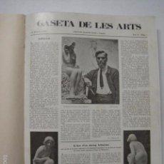 Libros antiguos: GASETA DE LES ARTS - PRIMERA EPOCA -COMPLETA 78 REV.-AÑOS 1924 AL 1927-PICASSO GAUDI -2 VOL.(XL-30). Lote 57679219