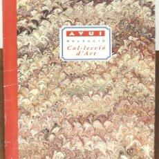 Libros antiguos: 7729 - AVUI SELECCIÓ COL-LECCIÓ D'ART. CARPETA CON 35 LÁMINAS.VV. AA.(VER DESCRIPCIÓN). . Lote 57769747
