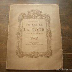 Libros antiguos: UN PASTEL DE LA TOUR 1919 GRAN FOLIO PAPEL DE GRAN CALIDAD Y GRAMAJE. MUY RARO. Lote 57847667