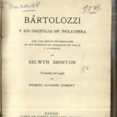 Libros antiguos: BARTUOLOZZI Y SUS DISCIPULOS EN INGLATERRA. SELWYN BRINTON. SAENZ DE JUBERA HERMANOS.MADRID. 1909. Lote 58274690