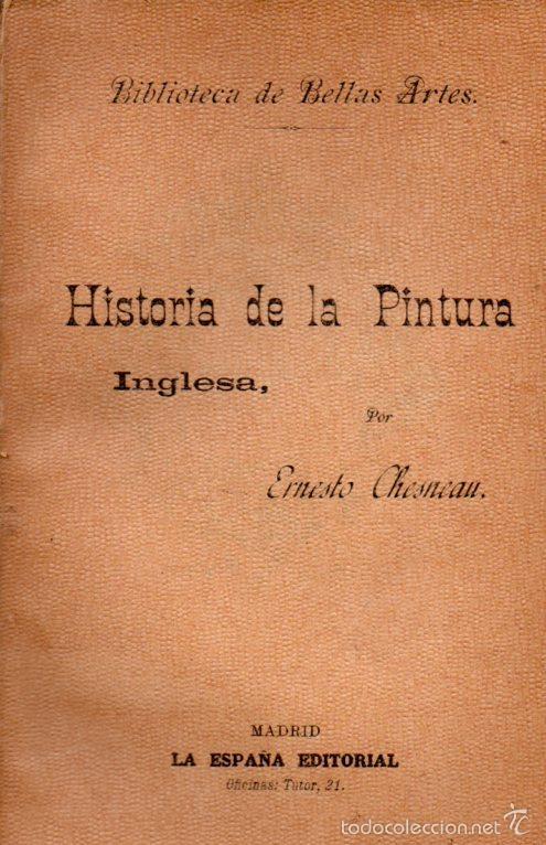 CHESNEAU : HISTORIA DE LA PINTURA INGLESA (LA ESPAÑA EDITORIAL, C. 1900) (Libros Antiguos, Raros y Curiosos - Bellas artes, ocio y coleccion - Pintura)