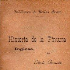 Libros antiguos: CHESNEAU : HISTORIA DE LA PINTURA INGLESA (LA ESPAÑA EDITORIAL, C. 1900). Lote 58296050