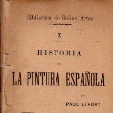 Libros antiguos: LEFORT : HISTORIA DE LA PINTURA ESPAÑOLA (LA ESPAÑA EDITORIAL, C. 1900). Lote 58296297
