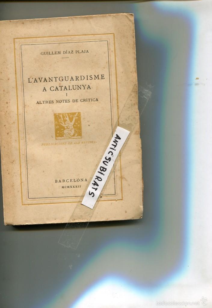 Libros antiguos: LLIBRE 1932 L AVANTGUARDISME A CATALUNYA GUILLEM DIAZ PLAJA SALVADOR DALI JUNOY SALVAT-PAPASSEIT - Foto 3 - 58501071