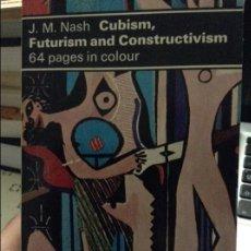 Libros antiguos: CUBISM, FUTURISM AND CONSTRUCTIVISM - J. M. NASH -. Lote 58587505