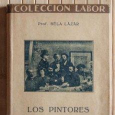 Libros antiguos: LOS PINTORES IMPRESIONISTAS. COLECCION LABOR. LOS PINTORES IMPRESIONISTAS. BELA LAZAR. 1930.. Lote 60041419