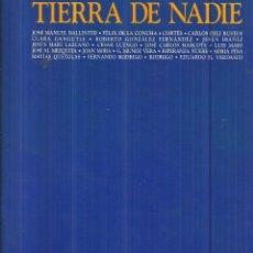 Libros antiguos: TIERRA DE NADIE. FUNDACIÓN DE LA DIPUTACIÓN DE CÁDIZ. 1993. Lote 61241763