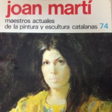 Libros antiguos: JOAN MARTI , GRAN PINTOR BARCELONÉS FIGURATIVO .. Lote 61837944