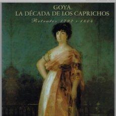 Libros antiguos: GOYA, LA DECADA DE LOS CAPRICHOS == RETRATOS 1792-1804 == ¡VER FOTOS!. Lote 62028208