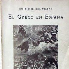 Libros antiguos: EMILIO H DEL VILLAR : EL GRECO EN ESPAÑA. (1ª ED. 1928). 47 LÁMINAS INCLUYE 94 FOT. Lote 66286514