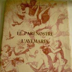 Libros antiguos: EL PARENOSTRE L'AVEMARIA LOLA ANGLADA EXEMPLAR NUMERAT . Lote 68015177