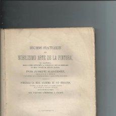 Libros antiguos: DISCURSOS PRACTICABLES DEL NOBILÍSIMO ARTE DE LA PINTURA POR JUSEPE MARTÍNEZ - MADRID 1866. Lote 71031621