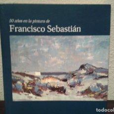 Libros antiguos: FRANCISCO SEBASTIAN. Lote 71119013