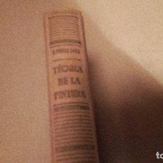 Libros antiguos: INICIACIÓN A LA TÉCNICA DE LA PINTURA F. PÉREZ DOLZ EDITORIAL APOLO AÑO 1947 2º EDICION. Lote 71965095