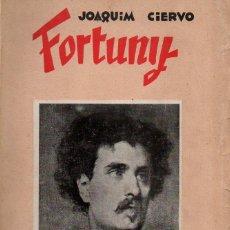 Libros antiguos: JOAQUIM CIERVO : FORTUNY (QUADERNS D'ART, 1935) DEDICATORIA MANUSCRITA DEL AUTOR. Lote 72145391