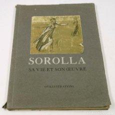 Libros antiguos: SOROLLA, SA VIE ET SON OEUVRE, 20X28CM. AÑO 1910.. Lote 73182155