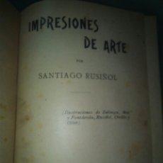Libros antiguos: IMPRESIONES DE ARTE POR SANTIAGO RUSIÑOL 1897 OBSEQUIO DE LA VANGUARDIA. Lote 73803601