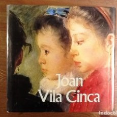 Libros antiguos: JOAN VILA CINCA. NOTICIA SOBRE L'OBRA I LA VIDA DEL PINTOR. JOAN GARRIGA MANICH. Lote 75217879