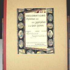 Libros antiguos: DÉCORATIONS CHINOISES. JAPOINAISES ET DE GOÛT CHINOIS. R. PANZANI. EDIT. GUÉRINET. S/F.. Lote 75700487