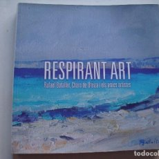 Livros antigos: RESPIRANT ART -RAFAEL BATALLER, CHARO DE OTEIZA I ELS AMICS ARTISTES. Lote 76976549