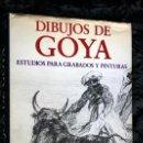 Libros antiguos: DIBUJOS DE GOYA - ESTUDIOS PARA GRABADOS Y PINTURAS - GASSIER - MUY ILUSTRADO - RARO. Lote 77873525