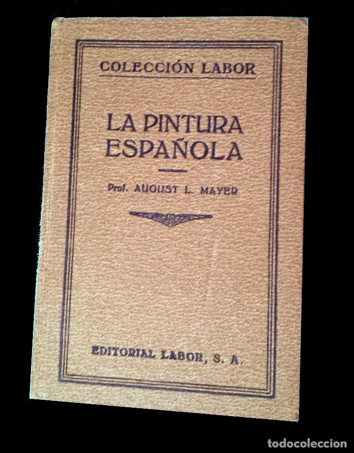 LA PINTURA ESPAÑOLA - AUGUST L MAYER - 1926 - 1ª EDICION (Libros Antiguos, Raros y Curiosos - Bellas artes, ocio y coleccion - Pintura)