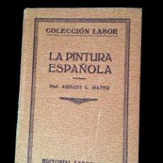 Libros antiguos: LA PINTURA ESPAÑOLA - AUGUST L MAYER - 1926 - 1ª EDICION. Lote 79587125