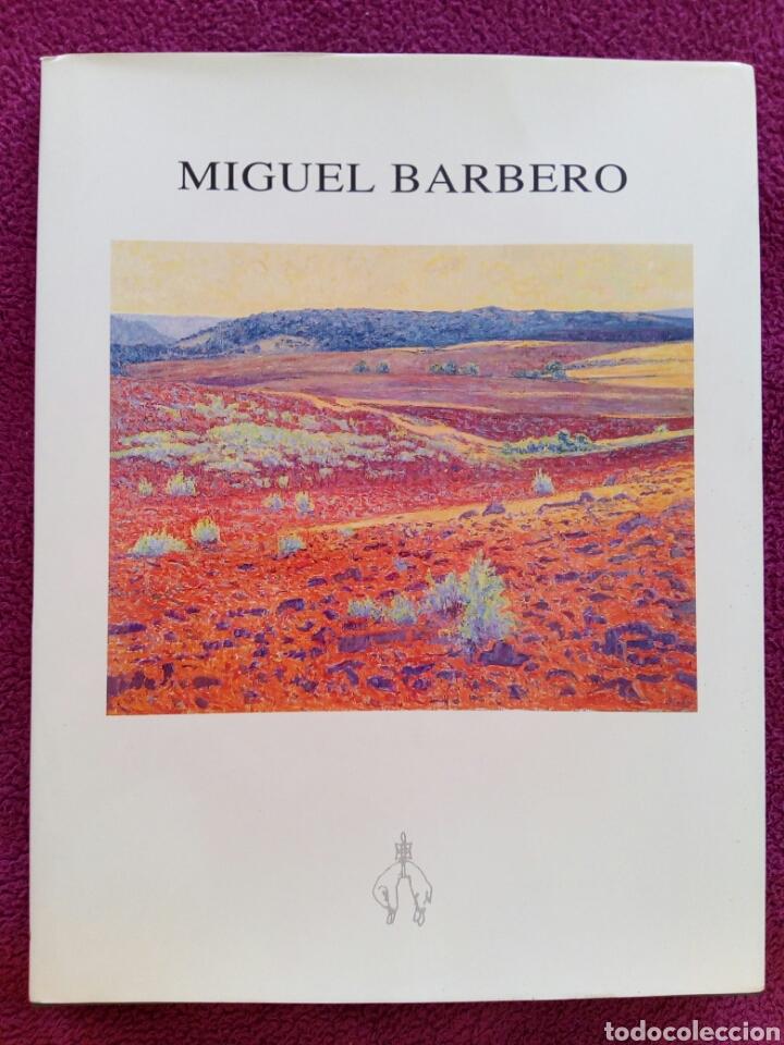 MIGUEL BARBERO 1999. GALERIA DE ARTE TOISON (Libros Antiguos, Raros y Curiosos - Bellas artes, ocio y coleccion - Pintura)