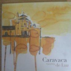 Libros antiguos: CARAVACA TIERRA DE LUZ.. Lote 80999244