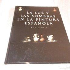 Libros antiguos: LA LUZ Y LAS SOMBRAS EN LA PINTURA ESPAÑOLA . Lote 83488616