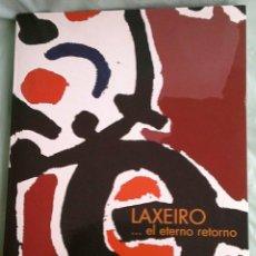 Libros antiguos: LAXEIRO, EL ETERNO RETORNO. Lote 83813628
