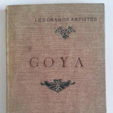 Libros antiguos: GOYA - COLECCIÓN LES GRANDS ARTISTES. LIBRO OBRA DE HENRI GUERLIN (1867-1922). Lote 87075308