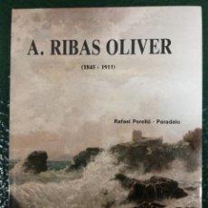 Libros antiguos: ANTONIO RIBAS OLIVER . MONOGRAFÍA. Lote 131178591