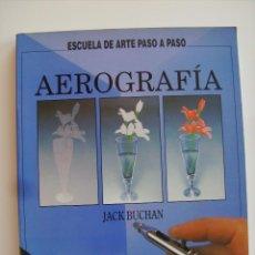 Libros antiguos: LIBRO AEROGRAFÍA. ESCUELA DEL ARTE PASO A PASO. EDITORIAL BLUME.. Lote 89193148