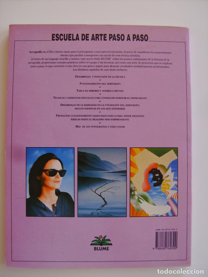Libros antiguos: Libro Aerografía. Escuela del arte paso a paso. Editorial Blume. - Foto 2 - 89193148