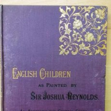 Libros antiguos: ENGLISH CHILDREN AS PAINTED BY SIR JOSHUA REYNOLDS. Lote 90001372