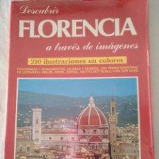 Libros antiguos: DESCUBRIR FLORENCIA A TRAVES DE IMÁGENES EDIZIONI IL TURISMO FIRENZE 1982. Lote 91155505